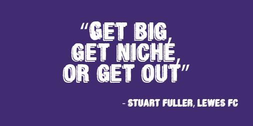 Get Big Get Niche Or Get Out